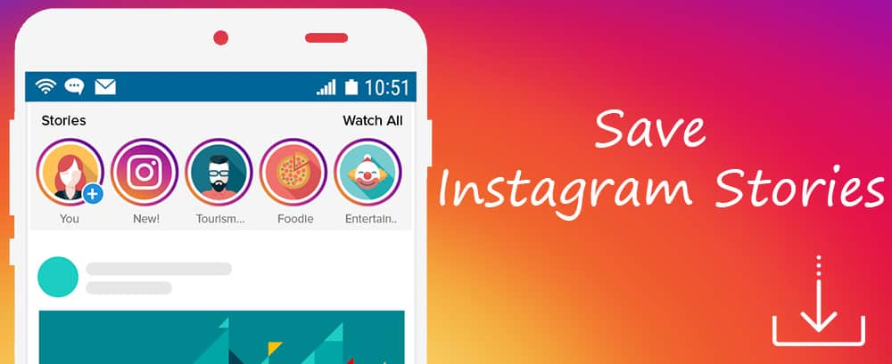 Save Instagram Stories (photos, videos) on iOS, Android, or